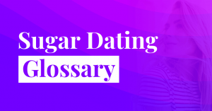 Sugar Dating glossary